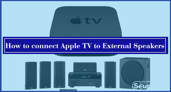 How to connect Apple TV to External Speakers