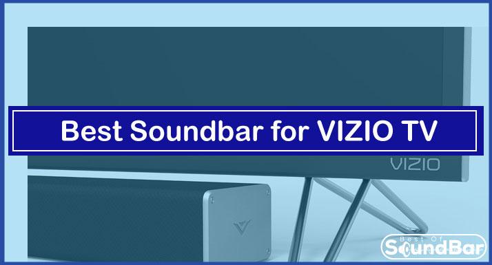 Best Soundbar for Vizio TV